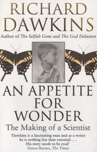 Richard Dawkins - An Appetite for Wonder - The Making of a Scientist.