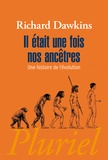 Richard Dawkins - Il était une fois nos ancêtres - Une histoire de l'évolution.