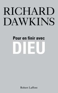 Richard Dawkins - Pour en finir avec Dieu.