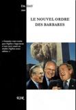 Richard Day - Le nouvel ordre des barbares.