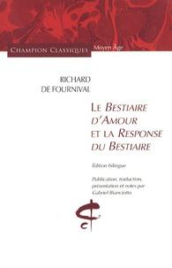 Richard de Fournival - Le Bestiaire d'Amour et la response du bestiaire.