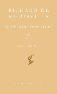Richard de Mediavilla - Questions disputées - Tome 4, Questions 23-31, Les Démons, édition bilingue français-latin.