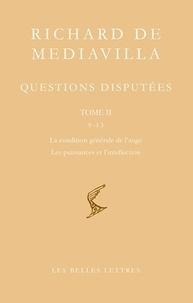 Richard de Mediavilla - Questions disputées - Tome 2, Questions 9-13, La condition générale de l'ange ; Les puissances et l'intellection, édition bilingue français-latin.