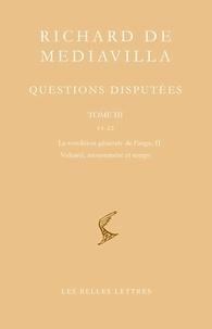 Richard de Mediavilla - Questions disputées - Tome 3, Questions 14-22 La condition générale de l'ange II, volonté, mouvement et temps.