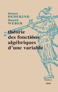 Théorie des fonctions algébriques d'une variable - Richard Dedekind |