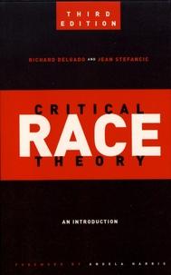 Richard Delgado et Jean Stefancic - Critical Race Theory - An Introduction.