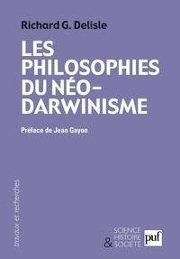 Richard Delisle - Les philosophes du néo-darwinisme - Conceptions divergentes sur l'homme et le sens de l'évolution.