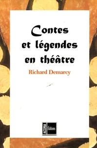 Richard Demarcy - Contes et légendes en théâtre.