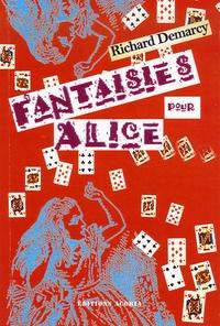 Richard Demarcy - Fantaisies pour Alice.
