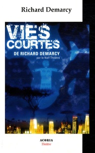 Richard Demarcy - Vies courtes.