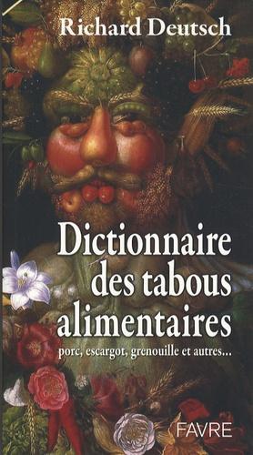Richard Deutsch - Dictionnaire des tabous alimentaires.