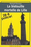 Richard Deutsch - La bistouille mortelle de Lille.