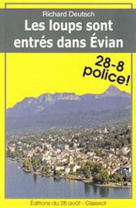 Richard Deutsch - Les loups sont entrés dans Evian.
