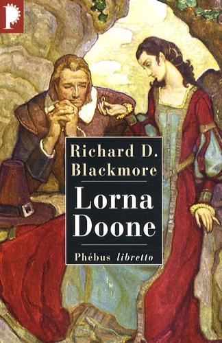 Richard Doddridge Blackemore - Lorna Doone.
