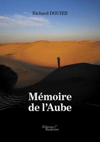 Richard Douieb - Mémoire de l'Aube.