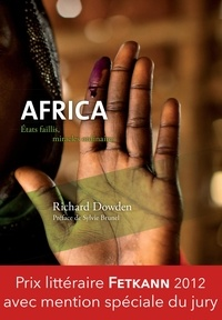 Richard Dowden - Africa - Etats faillis, miracles ordinaires.