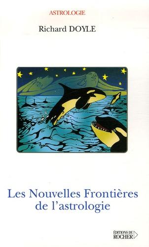 Richard Doyle - Les nouvelles frontières de l'astrologie.