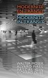 Richard Dubé et Pascal Gin - Modernité en transit - Modernity in Transit.