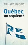 Richard Dubois - Québec, un requiem?.