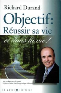 Richard Durand - Objectif réussir sa vie et dans la vie !.