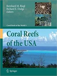 Richard E. Dodge et Bernhard M. Riegl - Coral Reefs of the USA.