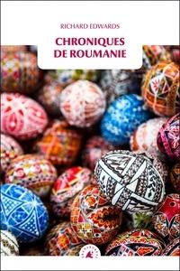 Richard Edwards - Chroniques de Roumanie.