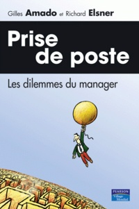 Richard Elsner et Georges Amado - Prise de poste - Les dilemmes du manager.