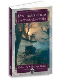 Richard Ely et Véronique Barrau - Fées, diables et lutins à la croisée des chemins.
