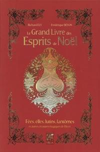 Richard Ely et Frédérique Devos - Le grand livre des esprits de Noël.