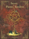 Richard Ely et  Charline - Secrets des plantes sorcières.