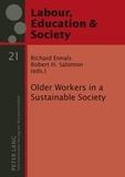 Richard Ennals et Robert h. Salomon - Older Workers in a Sustainable Society.