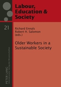 Richard Ennals et Robert h. Salomon - Older Workers in a Sustainable Society.
