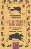 Richard Erdoes et Alfonso Ortiz - L'oiseau-tonnerre et autres histoires - Mythes et légendes des Indiens d'Amérique du Nord.