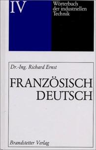 Richard Ernst - Wörterbuch der industriellen Technik - Französisch - Deutsch.