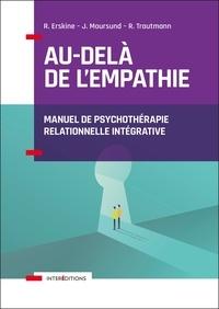 Téléchargement gratuit des livres de calcul Au-delà de l'empathie  - Manuel de psychothérapie intégrative par Richard Erskine, Janet Moursund, Rebecca Trautmann