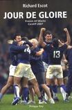 Richard Escot - Jour de gloire - France-All Blacks, Cardiff 2007.