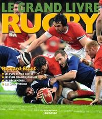 Richard Escot - Le grand livre rugby.
