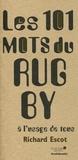 Richard Escot - Les 101 mots du rugby à l'usage de tous.
