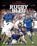 Richard Escot - Rugby Bleu - 110 ans d'exploits.