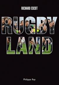 Richard Escot - Rugby Land.