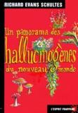 Richard Evans - Un panorama des hallucinogènes du Nouveau Monde.