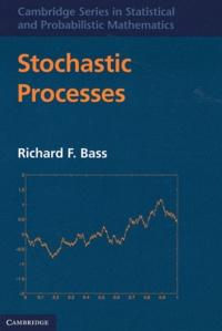 Richard F Bass - Stochastic Processes.