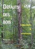 Richard Fays - Défauts des bois - Connaissance & appréhension.