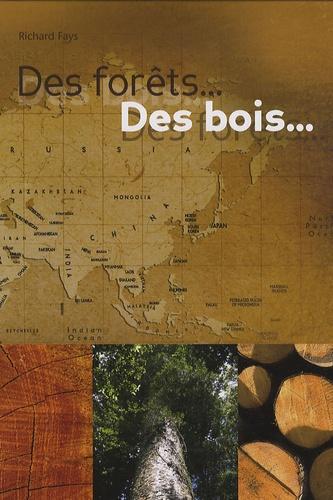 Richard Fays - Des forêts... Des bois - ...