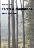 Richard Fays - Forêts et plantations, une culture.