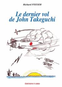 Richard Feeser - Le dernier vol de John Takeguchi.