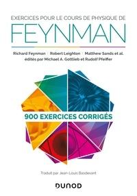 Richard Feynman et Robert Leighton - Exercices pour le cours de physique de Feynman - 900 exercices corrigés - 900 exercices corrigés.