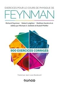 Richard Feynman et Robert Leighton - Exercices pour le cours de physique de Feynman - 900 exercices corrigés.
