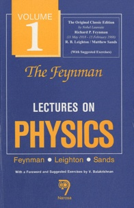 Richard Feynman - Feynman Lectures on Physics Tome 1 : Mainly Mechanics, Radiation and Heat.