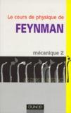 Richard Feynman et Robert Leighton - Le cours de physique de Feynman - Mécanique Tome 2.